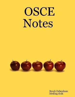 Osce Notes (Electronic book text): Brock Debenham, Meiling Shih