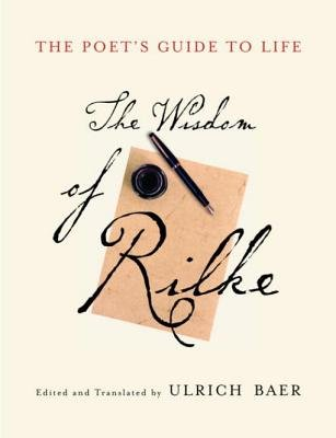 The Poet's Guide to Life - The Wisdom of Rilke (Electronic book text): Rainer Maria Rilke