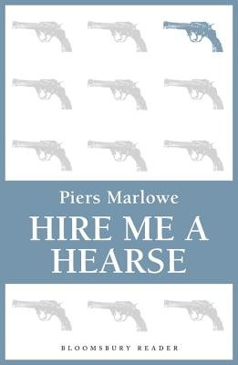 Hire Me a Hearse (Electronic book text): Piers Marlowe