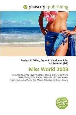 Miss World 2008 (Paperback): Frederic P. Miller, Agnes F. Vandome, John McBrewster