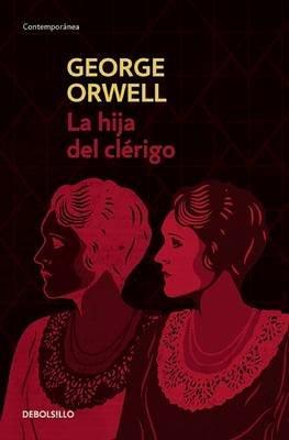 La Hija del Clerigo / A Clergyman's Daughter (Spanish, Paperback): George Orwell