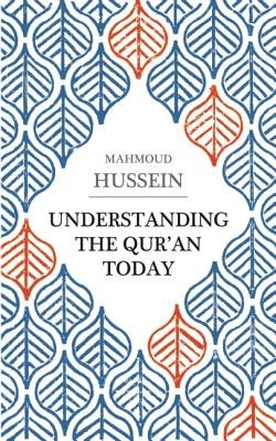 Understanding the Qur'an Today (Paperback): Mahmoud Hussein