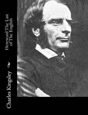 Hereward, the Last of the English (Paperback): Charles Kingsley