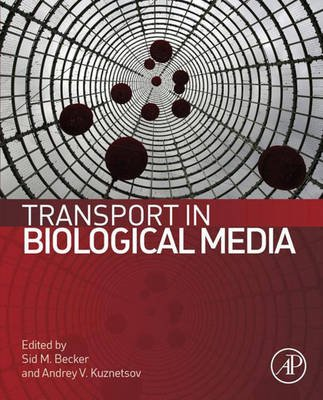Transport in Biological Media (Electronic book text, New ed.): Sid Becker, Andrey Kuznetsov
