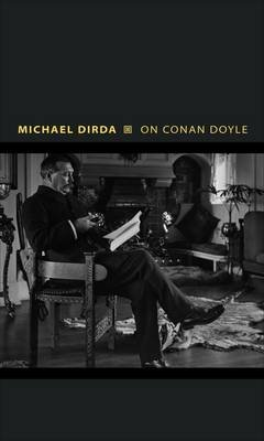 On Conan Doyle - Or, the Whole Art of Storytelling (Electronic book text, Course Book ed.): Michael Dirda