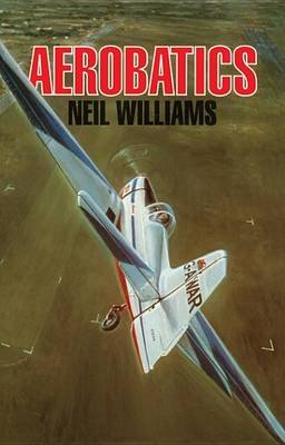Aerobatics (Electronic book text): Neil Williams