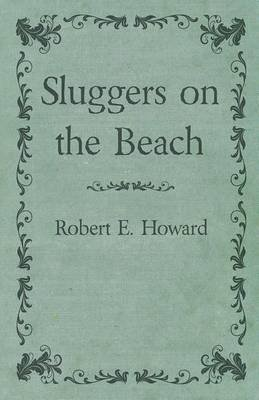 Sluggers on the Beach (Electronic book text): Robert E Howard