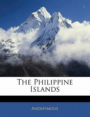 The Philippine Islands (Paperback): Anonymous