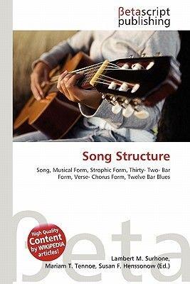 Song Structure (Paperback): Lambert M. Surhone, Miriam T. Timpledon, Susan F. Marseken