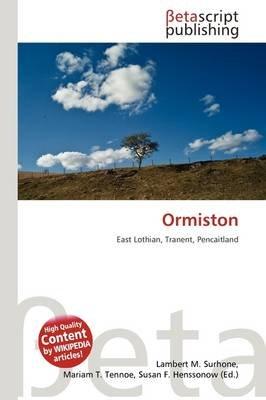 Ormiston (Paperback): Lambert M. Surhone, Mariam T. Tennoe, Susan F. Henssonow