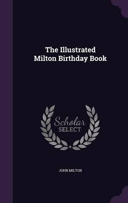 The Illustrated Milton Birthday Book (Hardcover): John Milton