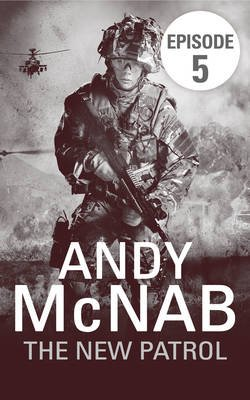 The New Patrol: Episode 5 (Electronic book text): Andy McNab