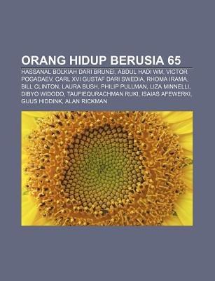 Orang Hidup Berusia 65 - Hassanal Bolkiah Dari Brunei, Abdul Hadi Wm, Victor Pogadaev, Carl XVI Gustaf Dari Swedia, Rhoma...