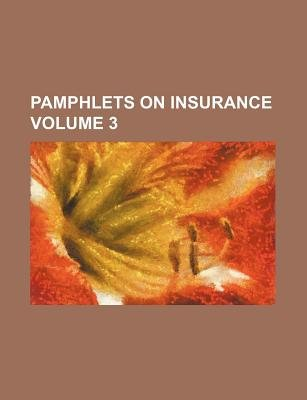 Pamphlets on Insurance Volume 3 (Paperback): Books Group
