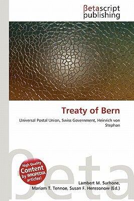 Treaty of Bern (Paperback): Lambert M. Surhone, Mariam T. Tennoe, Susan F. Henssonow