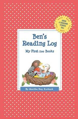 Ben's Reading Log: My First 200 Books (Gatst) (Paperback): Martha Day Zschock