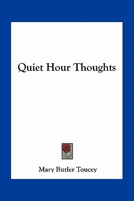 Quiet Hour Thoughts (Paperback): Mary Butler Toucey