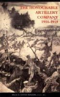 Honourable Artillery Company in the Great War 1914-1919 (Paperback): G. Goold Walker