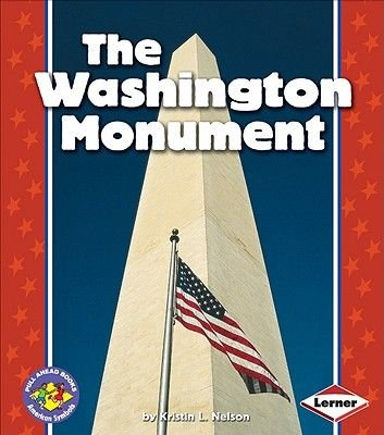 The Washington Monument (Paperback): Kristin L Nelson