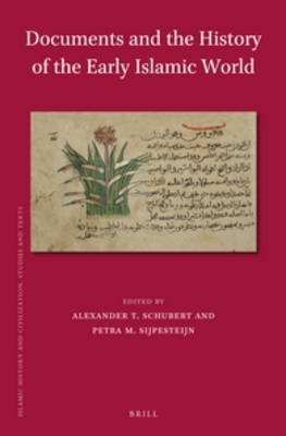Documents and the History of the Early Islamic World - 3rd Conference of the International Society for Arabic Papyrology,...