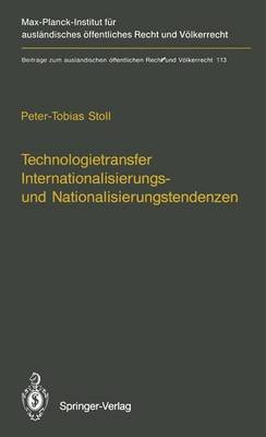 Technologietransfer Internationalisierungs- Und Nationalisierungstendenzen (German, Hardcover): Peter-Tobias Stoll