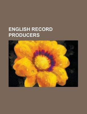 English Record Producers - George Harrison, David Bowie, Maurice Gibb, Jeff Lynne, George Martin, Kate Bush, Ltj Bukem, Photek,...