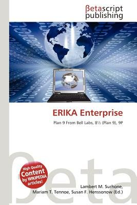 Erika Enterprise (Paperback): Lambert M. Surhone, Mariam T. Tennoe, Susan F. Henssonow