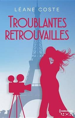 Troublantes Retrouvailles (French, Electronic book text): Leane Coste