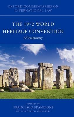The 1972 World Heritage Convention - A Commentary (Hardcover): Francesco Francioni