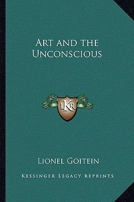 Art and the Unconscious (Paperback): Lionel Goitein