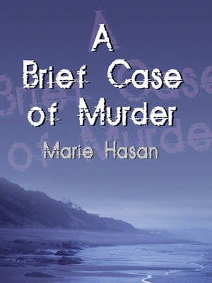 A Brief Case of Murder (Electronic book text): Marie Hasan