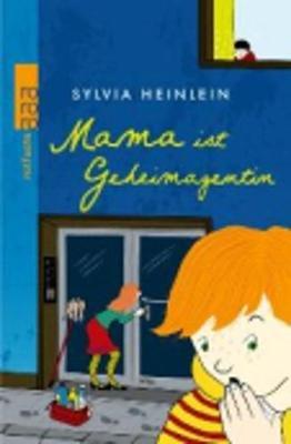 Mama Ist Geheimagentin (German, Paperback): Sylvia Heinlein