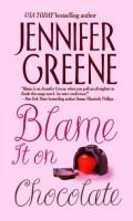 Blame it on Chocolate (Paperback): Jennifer Greene