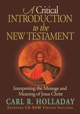 A Critical Introduction to the New Testament - Interpreting the Message and Meaning of Jesus Christ (Paperback, annotated...