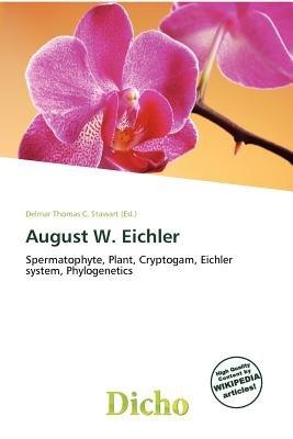 August W. Eichler (Paperback): Delmar Thomas C. Stawart