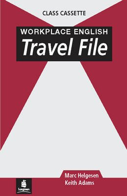 Workplace English: Travel File - Cassette (Audio cassette): Marc Helgesen, Keith Adams