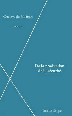 de La Production de La Securite (French, Paperback): Gustave De Molinari