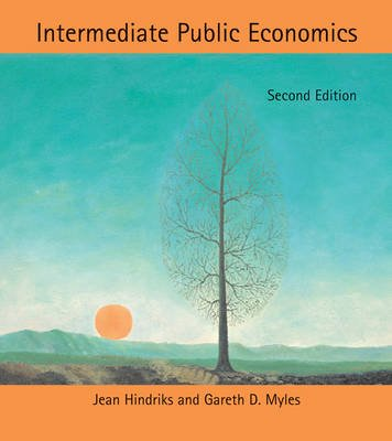Intermediate Public Economics (Hardcover, second edition): Jean Hindriks, Gareth D. Myles