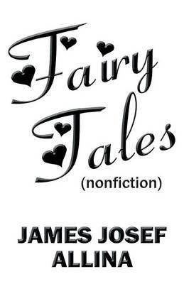 Fairy Tales (Nonfiction) (Paperback): James Josef Allina