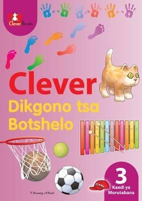 Clever Dikgono Tsa Botshelo - Gr 3: Teacher's Guide (Tswana, Paperback):