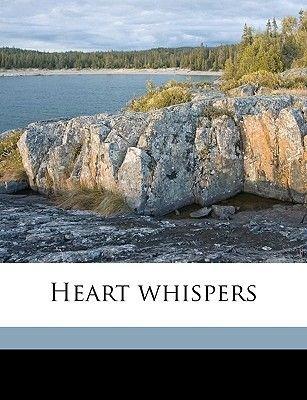 Heart Whispers (Paperback): Anna Wilson Simmons