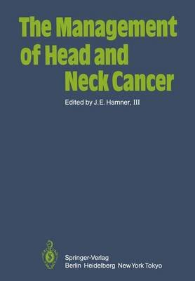 The Management of Head and Neck Cancer (Hardcover): J.E. Hamner