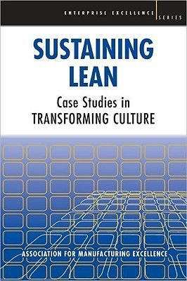 Sustaining Lean - Case Studies in Transforming Culture (Paperback, 3rd Revised edition): AME - Association for