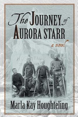 The Journey of Aurora Starr (Paperback): Marla Kay Houghteling