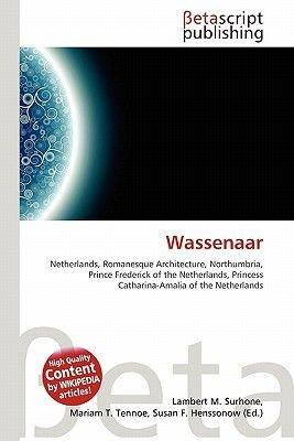 Wassenaar (Paperback): Lambert M. Surhone, Mariam T. Tennoe, Susan F. Henssonow