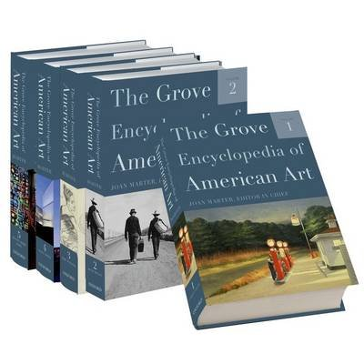 The Grove Encyclopedia of American Art: Five-volume set (Hardcover, New): Joan Marter