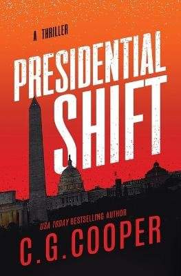 Presidential Shift - Book 4 of the Corps Justice Series (Paperback): C. G. Cooper