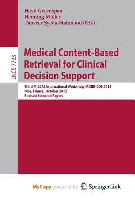 Medical Content-Based Retrieval for Clinical Decision Support (Paperback):