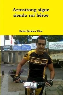 Armstrong Sigue Siendo Mi Heroe (Spanish, Paperback): Rafael Jimenez Diaz