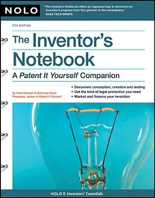 "Inventor's Notebook - A ""Patent it Yourself"" Companion (Electronic book text, 5th Revised edition): Fred E Grissom, David..."